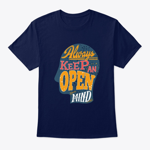 Always Keep An Open Mind Tshirt Men Wome Navy T-Shirt Front