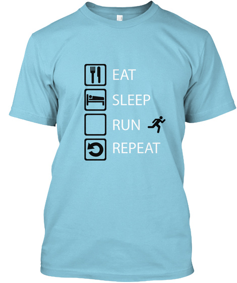 Eat Sleep Run Repeat  Light Blue T-Shirt Front