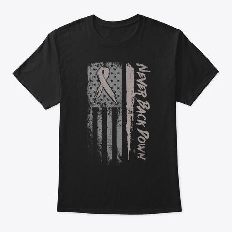 Never Back Down Brain Cancer Hope Love F Black T-Shirt Front