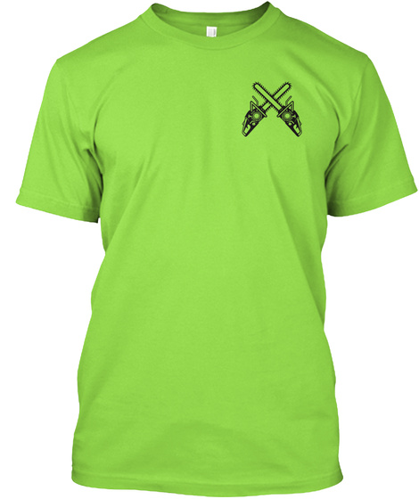 Tree Service Safety Shirt ! Lime T-Shirt Front