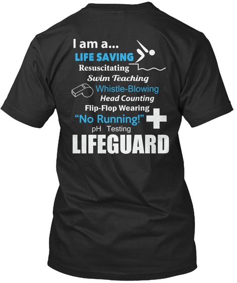 Lifeguard Lifeguard Lifeguard Lifeguard I Am A... Life Saving Resuscitating Swim Teaching Whistle Blowing Head... Black T-Shirt Back