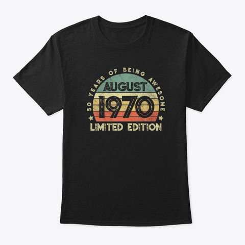 Vintage August 1970 50 Years Old Awesome Black T-Shirt Front