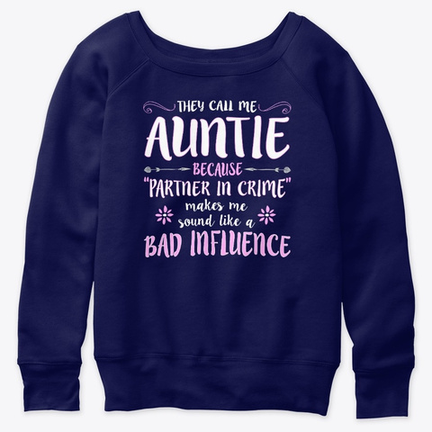 They Call Me Auntie Because Partner In Navy  T-Shirt Front