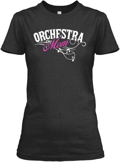 Orchestra Mom Black T-Shirt Front
