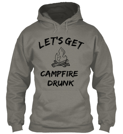 Let's Get Campfire Drunk Charcoal T-Shirt Front