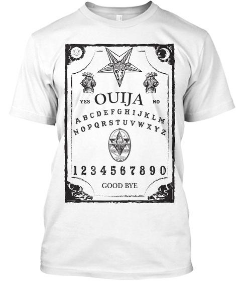 Yes Ouija No Abcdefghijklmnopqrstuvwxyz 123456789 Good Bye White T-Shirt Front