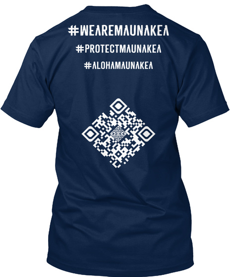 Wearemaunakea Protectmaunakea Alohamaunakea Navy T-Shirt Back