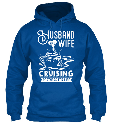Husband And Wife Cruising Partners For Life Royal Sweatshirt Front