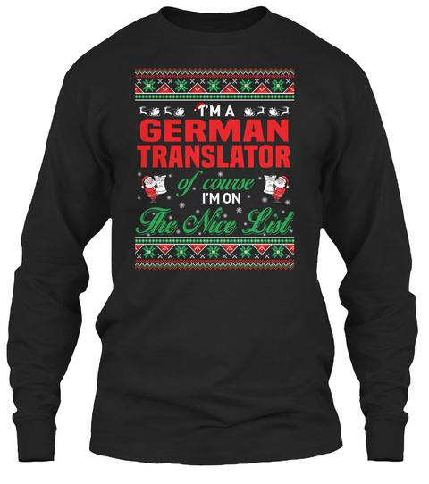 I'm A German Translator Of Course I'm On The Nice List Black T-Shirt Front