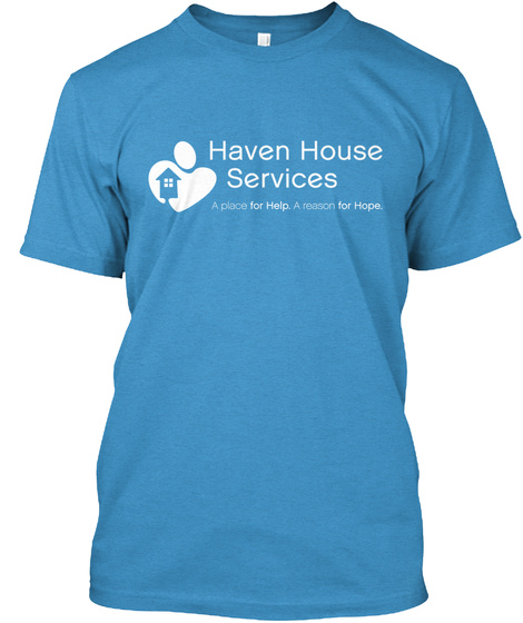 Haven House Services A Place For Help A Reason For Hope Heathered Bright Turquoise  T-Shirt Front