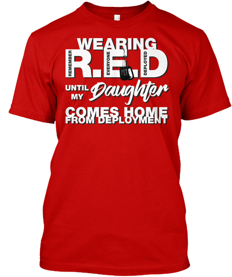 Wearing Red For My Daughter Tshirt! Classic Red T-Shirt Front