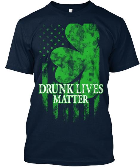 Drunk Lives Matter New Navy T-Shirt Front