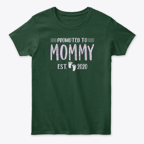 Promoted To Mommy Est 2020 Forest Green T-Shirt Front