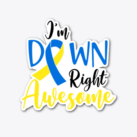 Down Syndrome Awesome Sticker Standard T-Shirt Front