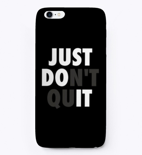 Just Don T Quit Products From Cypography Teespring
