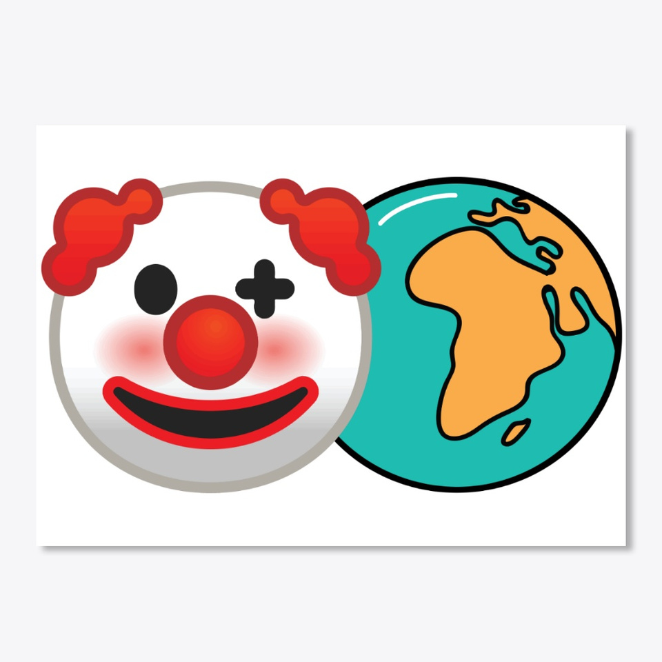 Clown World Products Teespring Clown world is the idea that the world is becoming more and more like a grotesque freakshow, with degeneration on various fronts becoming worse (social, political, racial, etc.). clown world sticker