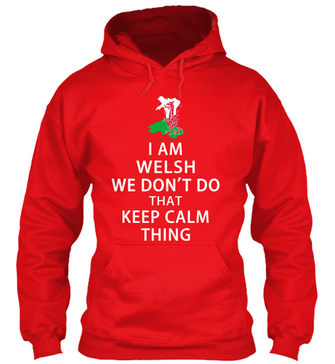 I Am Welsh We Don't Do That Keep Calm Thing Fire Red T-Shirt Front