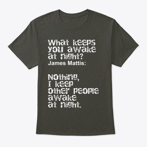 James  Mattis What Keeps You Awake Smoke Gray T-Shirt Front