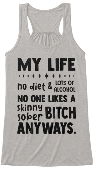 My Life No Diet And Lots Of Alcohol Athletic Heather T-Shirt Front