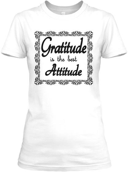 Gratitude Is The Best Attitude White T-Shirt Front