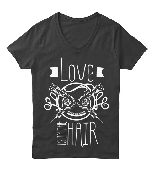 Love Is In The Hair  T-Shirt Front