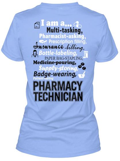 debd75c2 from Pharmacy Tech Shirts. I Am A.. Multi Tasking, Pharmacist Asking,  Prescription Filling, Insurance Billing