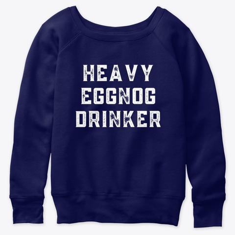 Heavy Eggnog Drinker Navy  T-Shirt Front