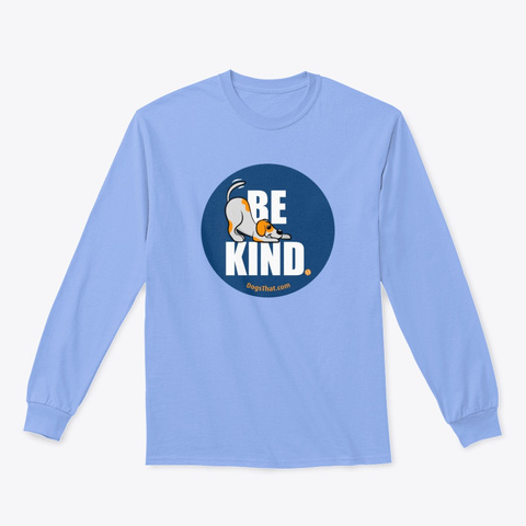 Be Kind Dogs That Clothing & Accessories Light Blue T-Shirt Front