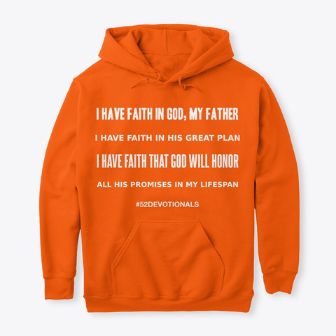 Inspirational Christian Poems by Anna Szabo #52Devotionals Orange Hoodie I Have Faith