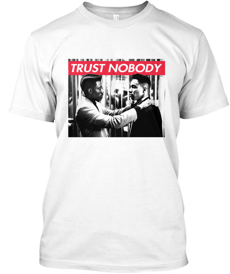 Trust Nobody White T-Shirt Front