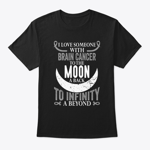 I Love Someone With Brain Cancer T Shirt Black T-Shirt Front