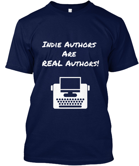 Indie Authors  Are  Real Authors!  Navy T-Shirt Front