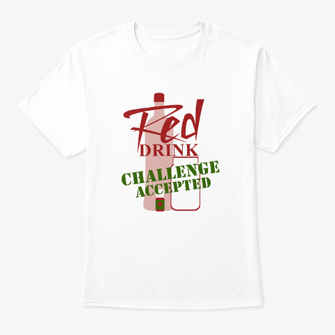 Red Drink Challenge White T-Shirt Front