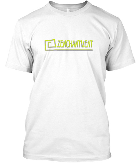 Zenchantment  The World Needs To Chill! White T-Shirt Front