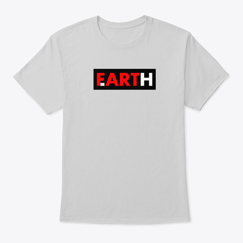 Fart Earth Light Steel T-Shirt Front