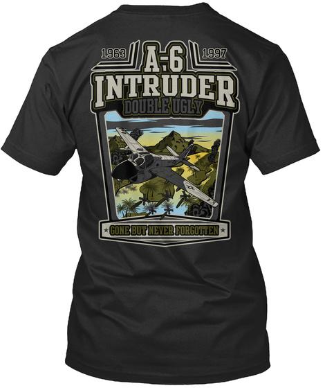 1963 1997 A 6 Intruder Double Ugly Gone But Never Forgotten Black T-Shirt Back
