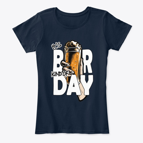 It's Beer Kind Of Day New Navy T-Shirt Front