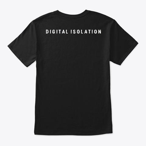 Digital Isolation Black T-Shirt Back