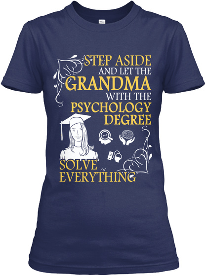 Step Aside And Let The Grandma With The Psychology Degree Solve Everything Navy T-Shirt Front
