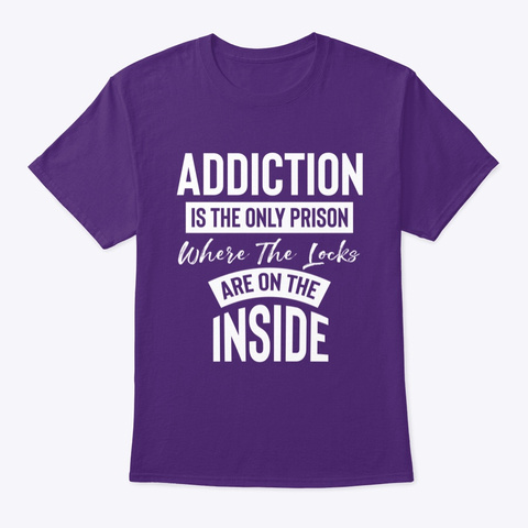 Sobriety Addiction Is The Only Prison Purple T-Shirt Front