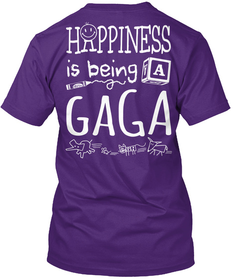 Happy Gaga Happiness Is Being A Gaga Purple T-Shirt Back