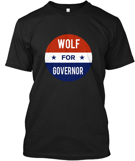 Wolf For Governor 2018 Black T-Shirt Front