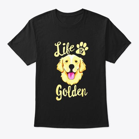 Life Is Golden Retriever T Shirt Women Black T-Shirt Front