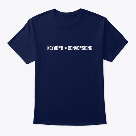 Keyword = Conversions (Marketing) Navy T-Shirt Front