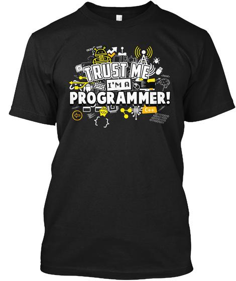 Trust Me I M A Programmer C Black T-Shirt Front