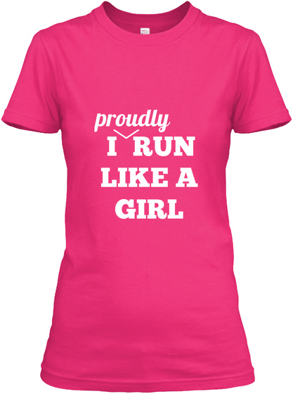 Proudly Run I Like A Girl Heliconia T-Shirt Front