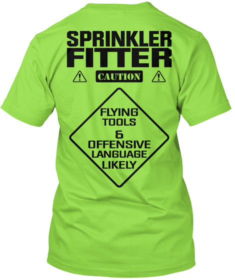 Sprinkler Fitter Caution Flying Tools & Offensive Language Likely Lime T-Shirt Back