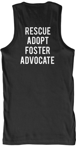 Rescue Adopt Foster Advocate Black Tank Top Back
