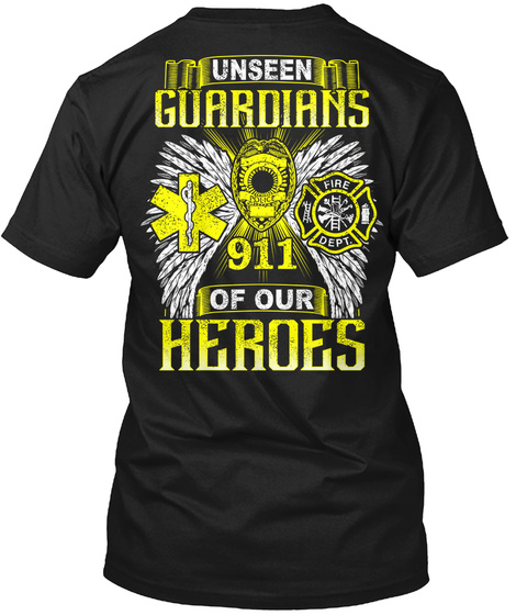 Unseen Guardians 911 Of Our Heroes Black T-Shirt Back
