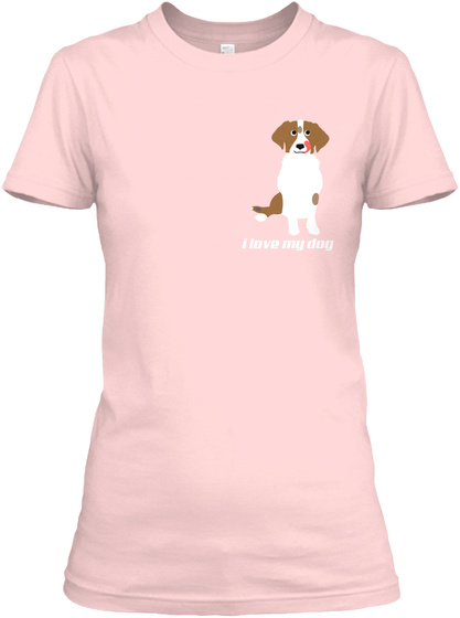 I Love My Dog T Shirt Us Light Pink Women's T-Shirt Front